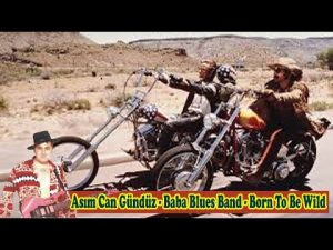 Asım Can Gündüz - Baba Blues Band - Born To Be Wild (Cover)
